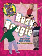 Busy Boogie: And Other Bible Dramas for Preschoolers