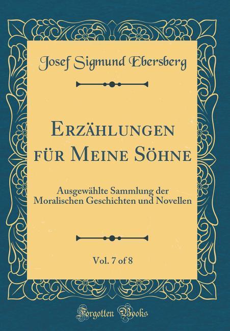 Erzählungen für Meine Söhne, Vol. 7 of 8 als Bu...