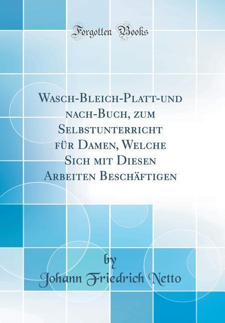 Wasch-Bleich-Platt-und nach-Buch, zum Selbstunt...