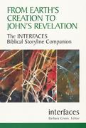 From Earth's Creation to John's Revelation: The Interfaces Biblical Storyline Companion