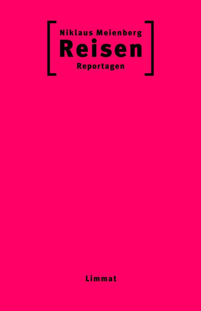 Reisen als eBook Download von Niklaus Meienberg