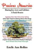 Precious Memories Sharing Joy, Love and Lifelines: A Family Reunion