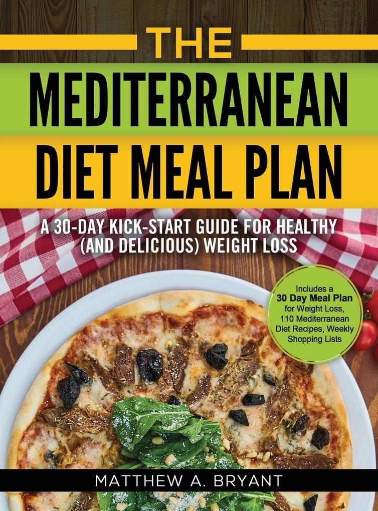 The Mediterranean Diet Meal Plan als Buch von M...