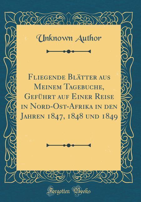 Fliegende Blätter aus Meinem Tagebuche, Geführt...