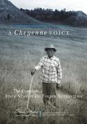 A Cheyenne Voice: The Complete John Stands in Timber Interviews