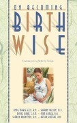 On Becoming Birthwise: Understanding Birth by Design