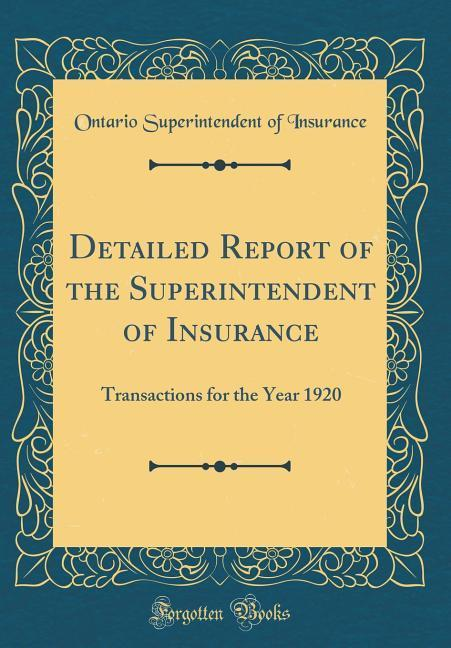 Detailed Report of the Superintendent of Insura...