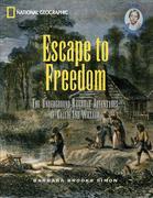 Escape to Freedom: The Underground Railroad Adventures of Callie and William