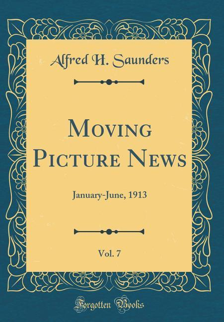 Moving Picture News, Vol. 7 als Buch von Alfred...