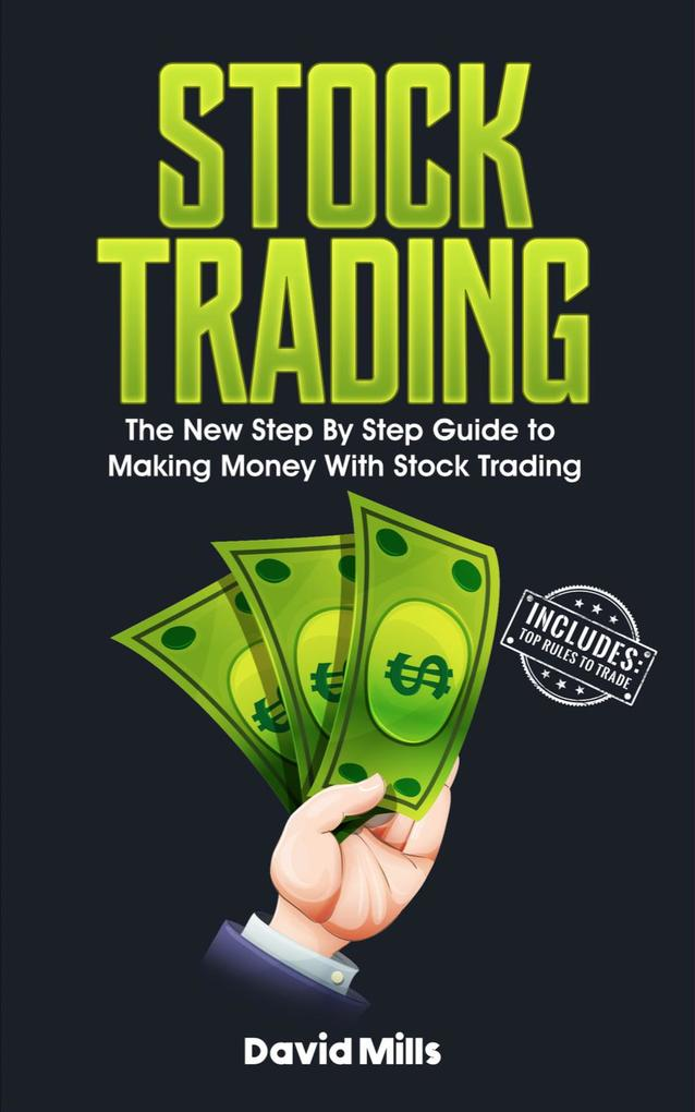 Stock Trading: The New Step By Step Guide to Ma...