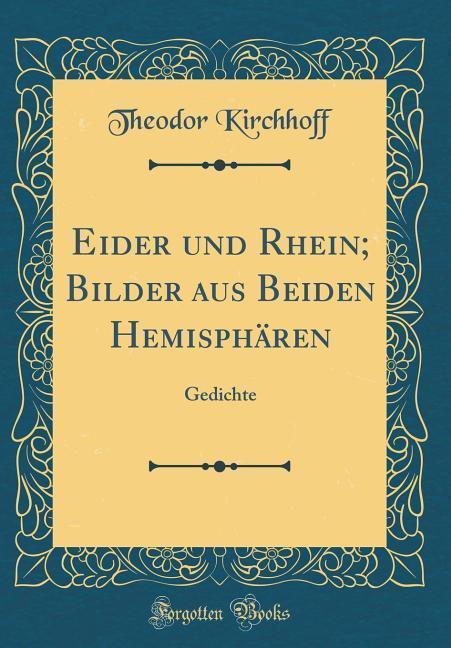 Eider und Rhein; Bilder aus Beiden Hemisphären ...