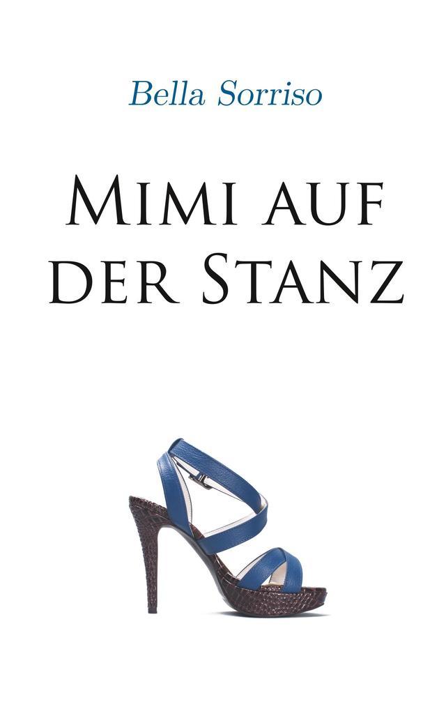 Mimi auf der Stanz als Buch von Bella Sorriso