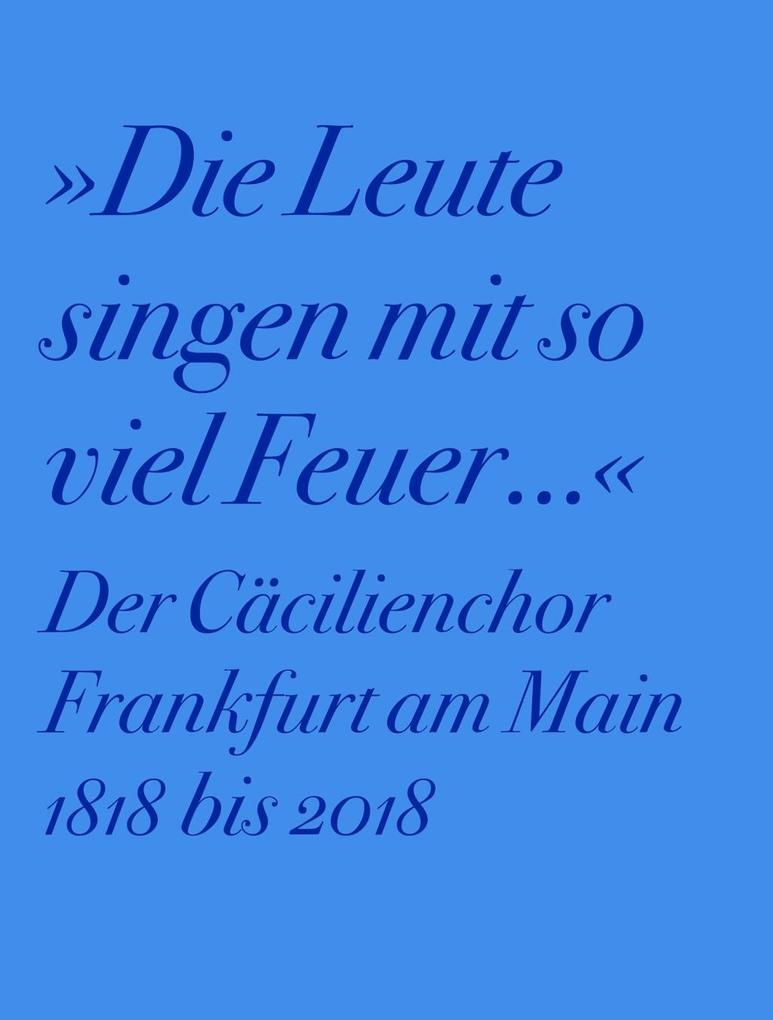 Der Cäcilienchor Frankfurt am Main 1818 bis 2018 als Buch