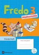 Fredo - Mathematik 3. Schuljahr - Zu den Ausgaben A Neubearbeitung und Ausgabe B - Förderheft
