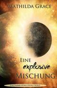 Eine explosive Mischung