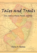 Tales and Trails: New Jersey's Places, People, and Past