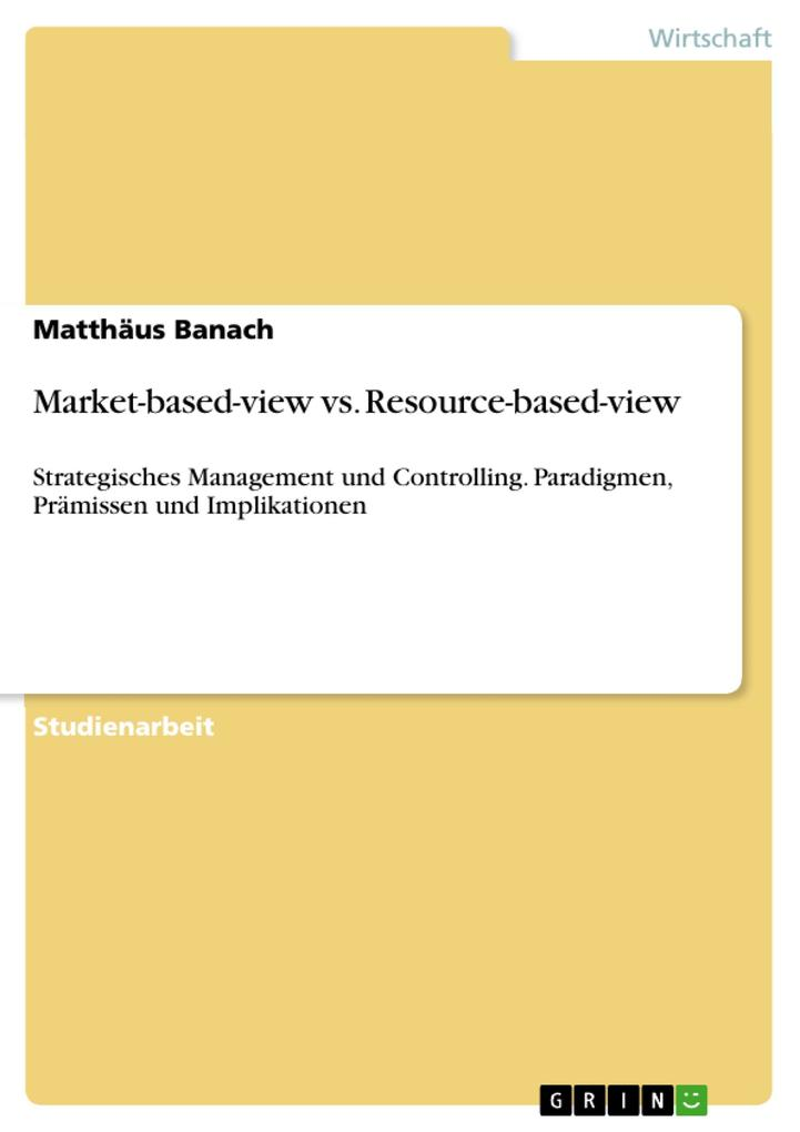 Market-based-view vs. Resource-based-view als B...
