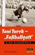 "Toni Turek - ""Fußballgott"""