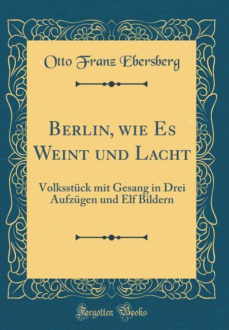 Berlin, wie Es Weint und Lacht als Buch von Ott...