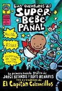 Las Aventuras de Superbebé Pañal (the Adventures of Super Diaper Baby): (spanish Language Edition of the Adventures of Super Diaper Baby)