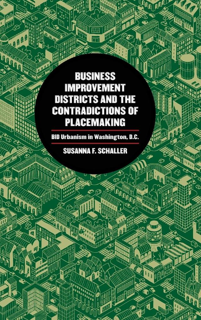 Business Improvement Districts and the Contradictions of Placemaking als Buch