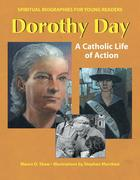 Dorothy Day: A Catholic Life of Action