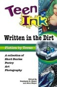 Written in the Dirt: Fiction by Teens