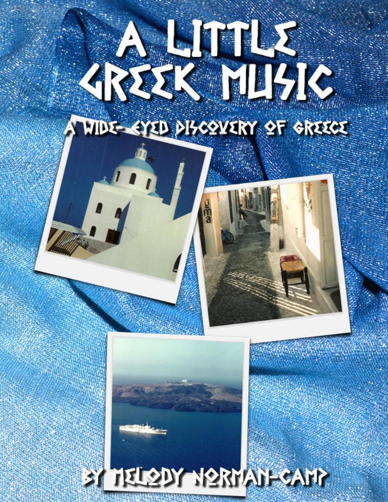 A Little Greek Music: A Wide-eyed Discovery of ...