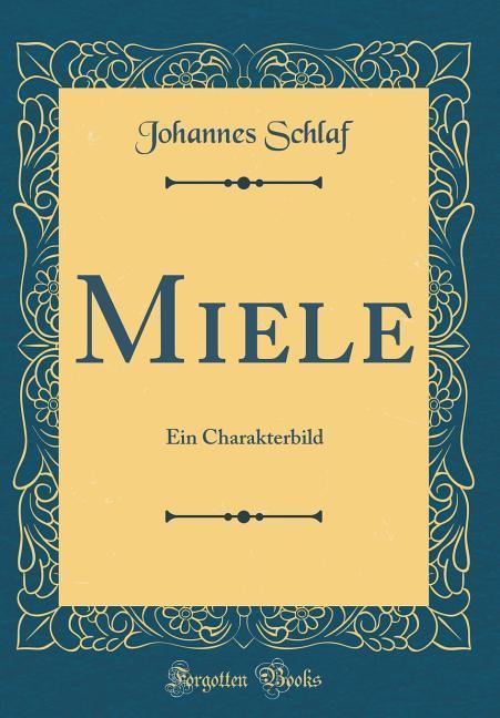 Miele als Buch von Johannes Schlaf