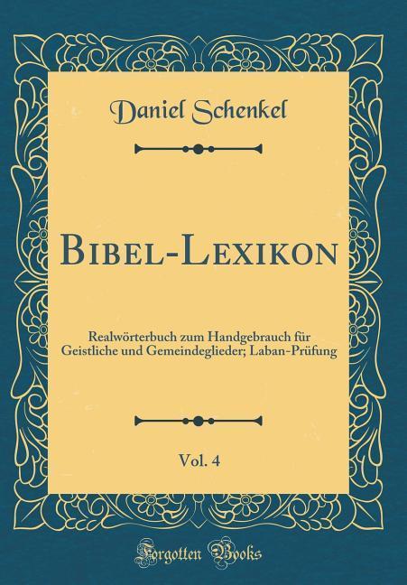 Bibel-Lexikon, Vol. 4 als Buch von Daniel Schenkel