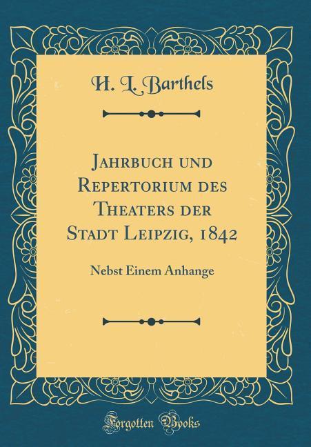 Jahrbuch und Repertorium des Theaters der Stadt...