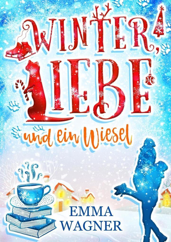 Winter, Liebe und ein Wiesel als Buch (kartoniert)