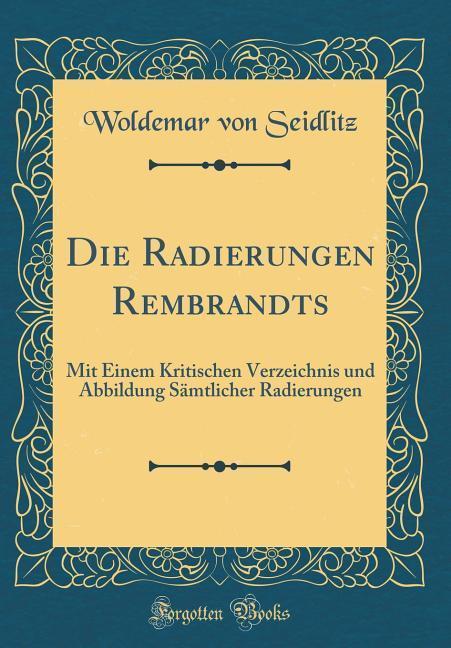 Die Radierungen Rembrandts als Buch von Woldema...
