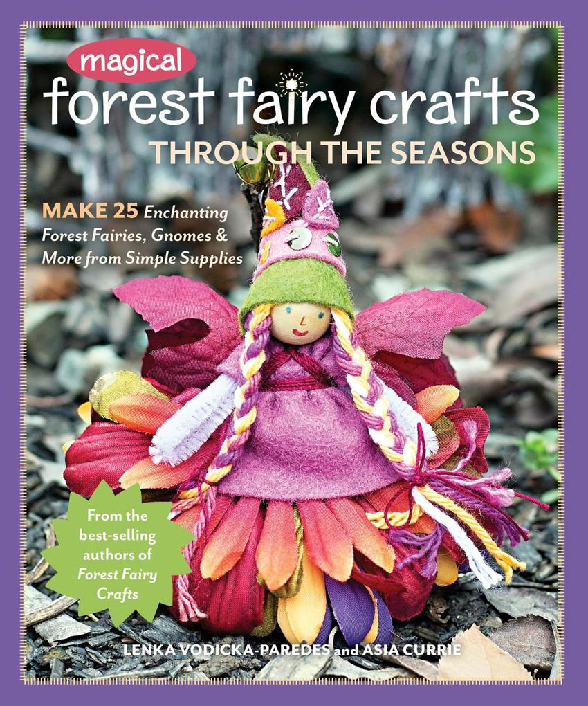Magical Forest Fairy Crafts Through the Seasons...