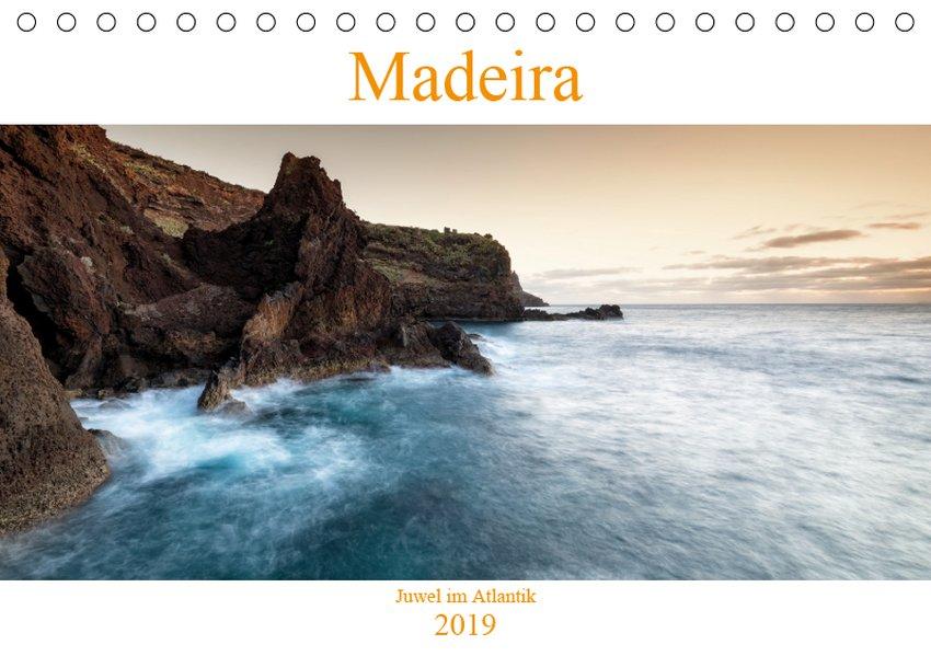 Madeira - Juwel im Atlantik (Tischkalender 2019...