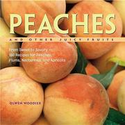 Peaches and Other Juicy Fruits: From Sweet to Savory--150 Recipes for Peaches, Plums, Nectarines, and Apricots