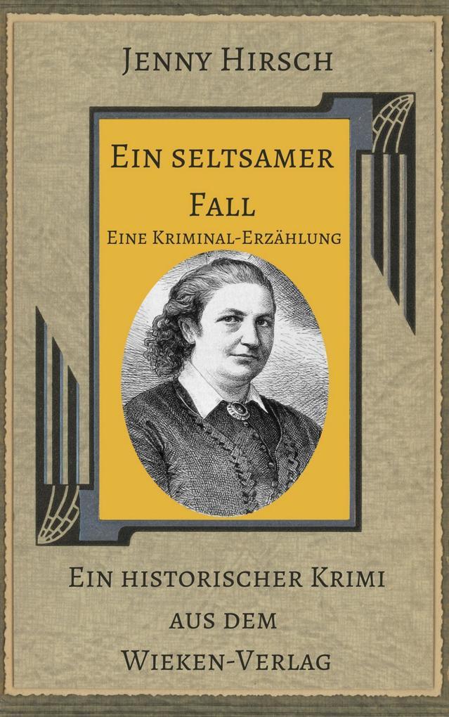 Ein seltsamer Fall. Kommentierte Ausgabe des Krimis von Jenny Hirsch als eBook epub