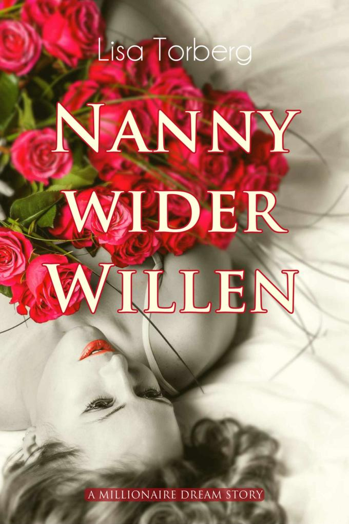 Nanny wider Willen: A Millionaire Dream Story als eBook