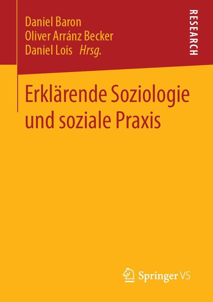 Erklärende Soziologie und soziale Praxis als eB...