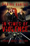 In Times Of Violence ~ Young Adult Edition