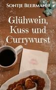 Glühwein, Kuss & Currywurst