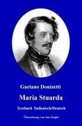 Maria Stuarda: Italienisch/Deutsch