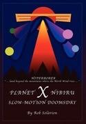 Planet X Nibiru: Slow - Motion Doomsday