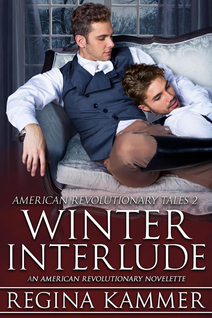 Winter Interlude: An American Revolutionary Novelette (American Revolutionary Tales, #2) als eBook
