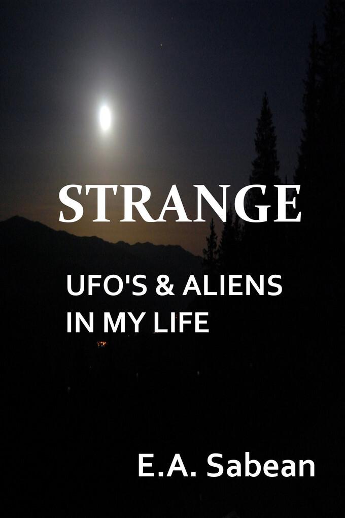 Strange UFO´s & Aliens In My Life als eBook Dow...