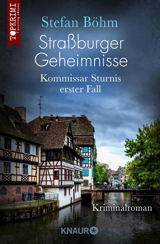 Straßburger Geheimnisse - Kommissar Sturnis erster Fall als eBook