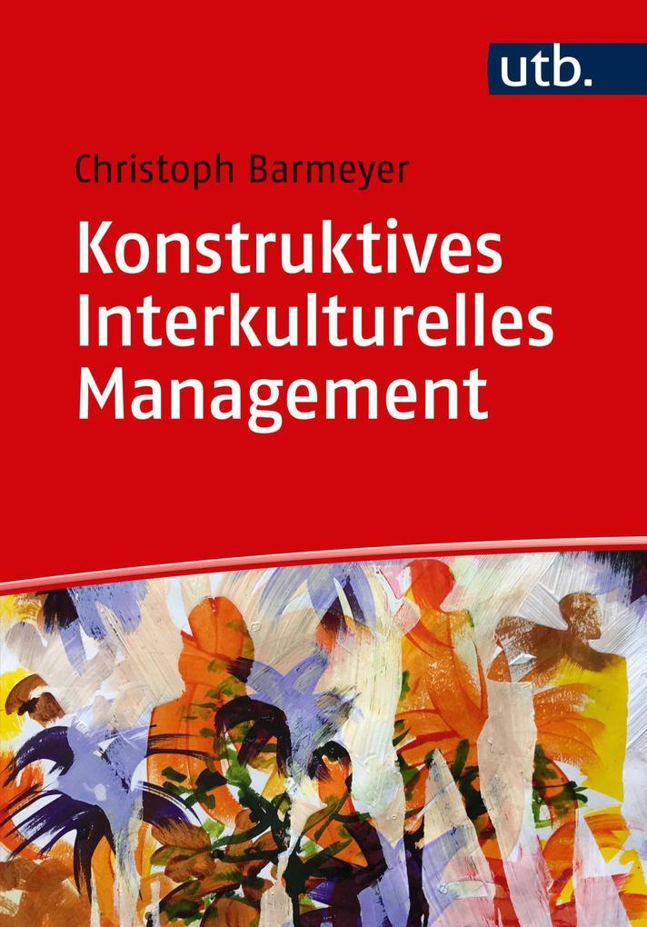 Konstruktives Interkulturelles Management als e...