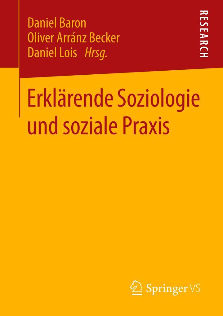 Erklärende Soziologie und soziale Praxis als Bu...