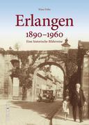 Erlangen 1890 bis 1960