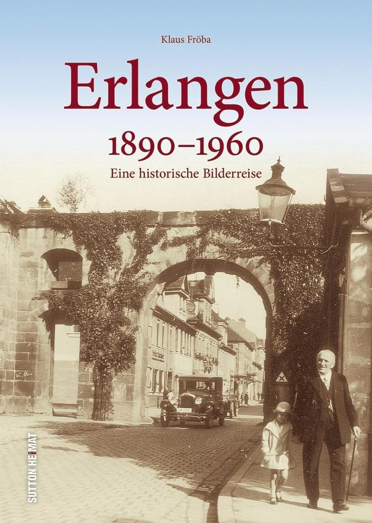 Erlangen 1890 bis 1960 als Buch